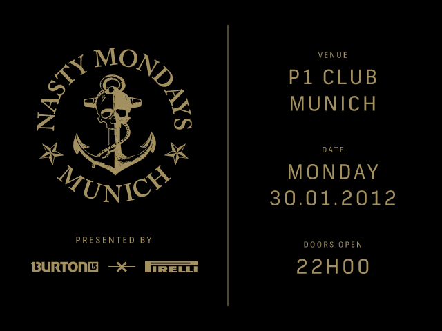Nasty Mondays Munich presented by Burton and Pirelli