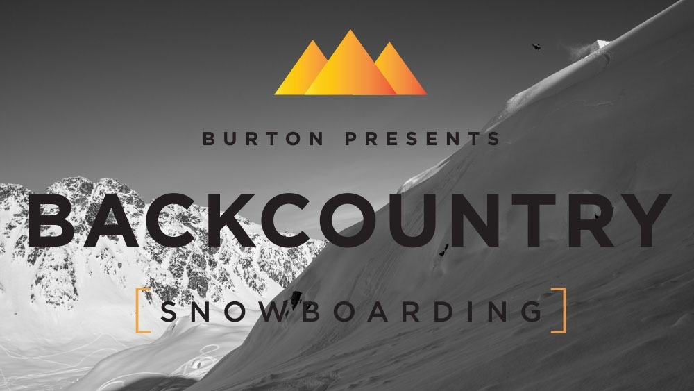 Burton Presents [Backcountry] is now live!