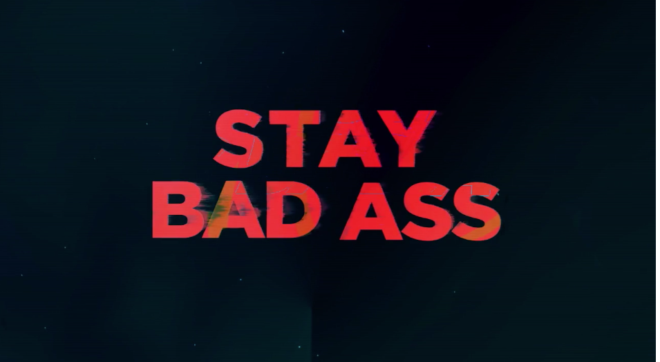 Stay Bad Ass!