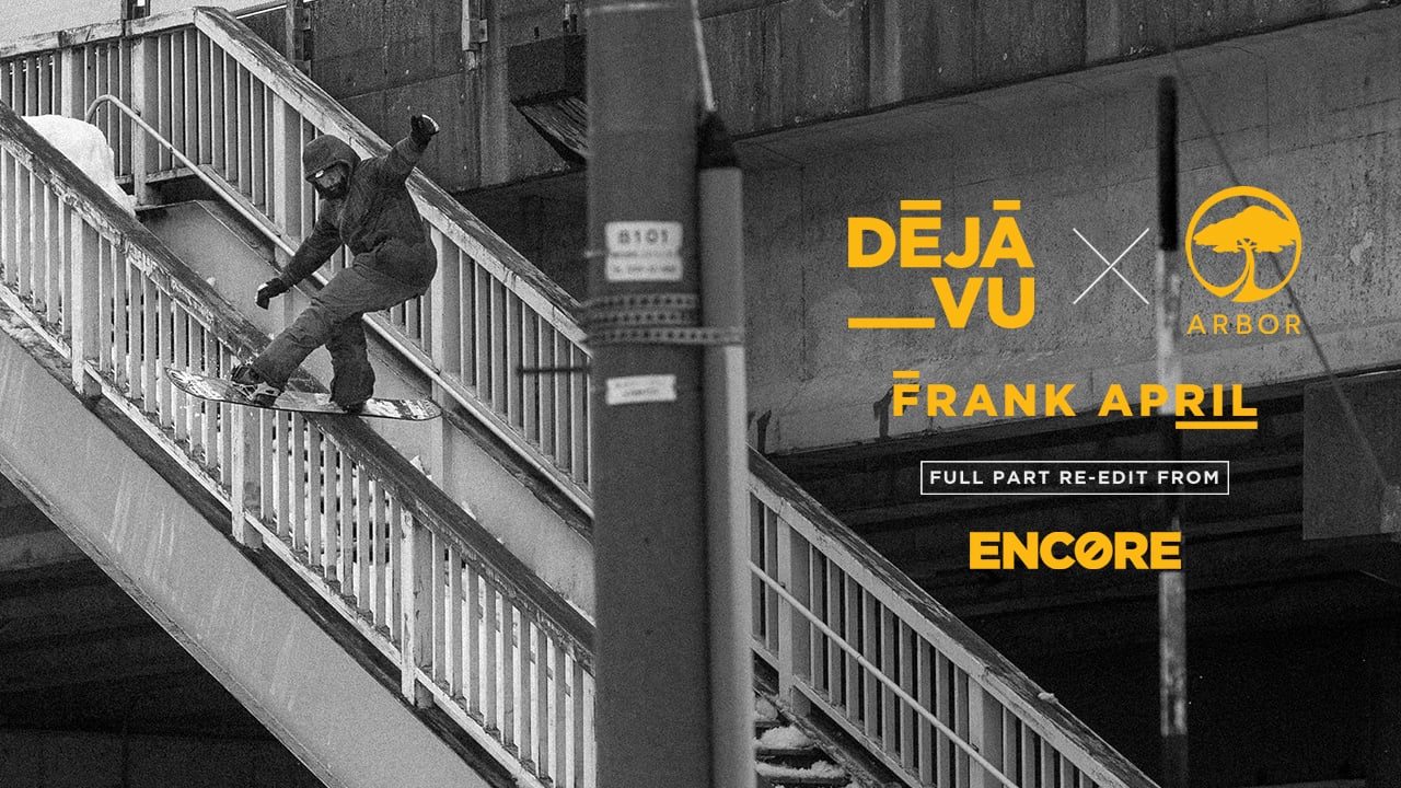 Arbor X Deja Vu – Frank April Full Part Re-Edit